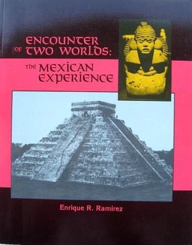 9780840375599: Encounter of Two Worlds: The Mexican Experience