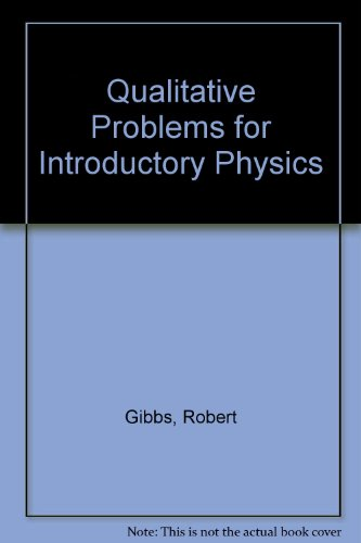 9780840381514: QUALITATIVE PROBLEMS FOR INTRODUCTORY PHYSICS