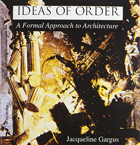 9780840383976: Ideas of Order: A Formal Approach to Architecture