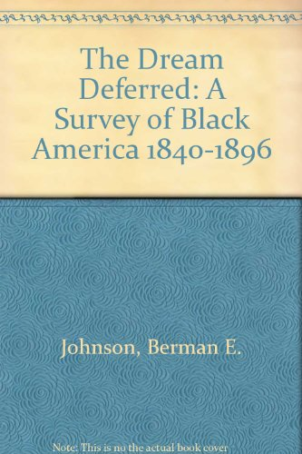 The Dream Deferred: A Survey of Black: Johnson, Berman E.