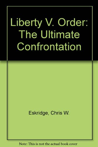 9780840385710: Liberty V. Order: The Ultimate Confrontation