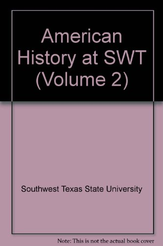 American History at SWT (Volume 2): Southwest Texas State