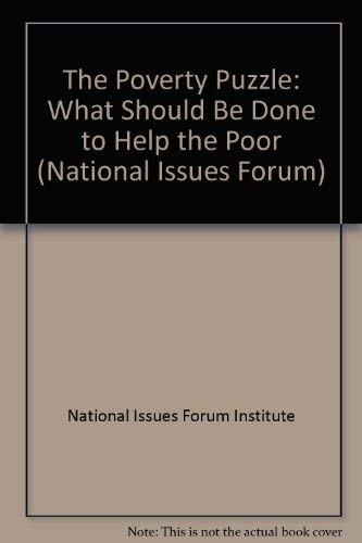 9780840386519: The Poverty Puzzle: What Should Be Done to Help the Poor (National Issues Forum)