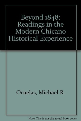 9780840388186: Beyond 1848: Readings in the Modern Chicano Historical Experience