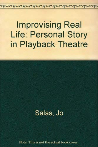 9780840389152: Improvising Real Life: Personal Story in Playback Theatre