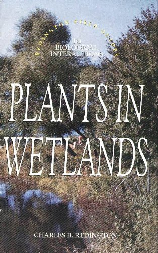 Plants in Wetlands (Redington Field Guides to Biological Interactions)