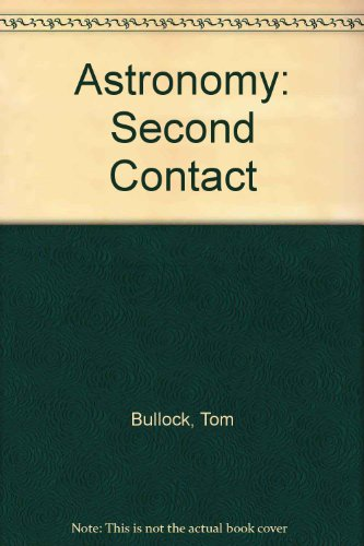 9780840390011: Astronomy: Second Contact