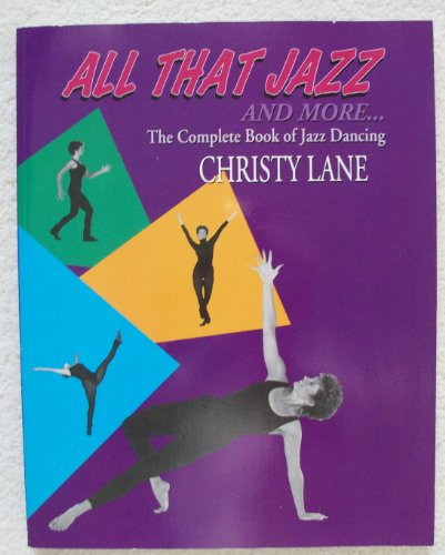 9780840390202: Christy Lane's All That Jazz and More...: The Complete Book of Jazz Dancing