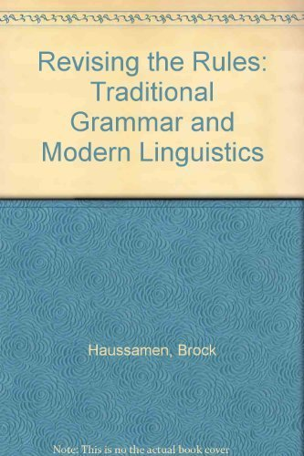 9780840390325: Revising the Rules: Traditional Grammar and Modern Linguistics