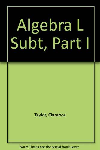 Algebra L Subt, Part I: Taylor, Clarence