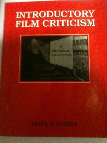 Introductory Film Criticism: A Historical Perspective: Scheide, Frank M.