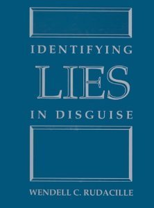 Identifying Lies in Disguise: Rudacille, Wendell C.