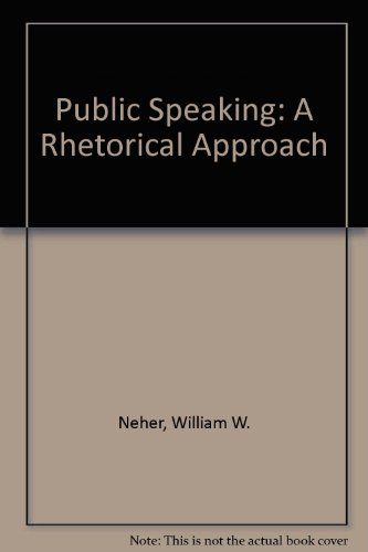 Public Speaking: A Rhetorical Approach: Flood, Royce E., Cripe, Nicholas, Waite, David H., Neher, ...