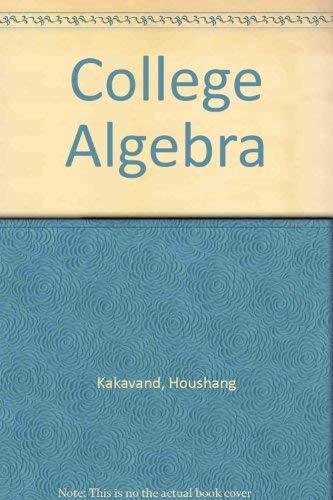 College Algebra: Kakavand, Houshang