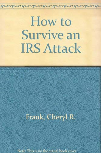 How to survive an IRS attack: Frank, Cheryl R.