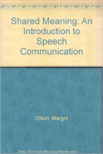 9780840392909: Shared Meaning: An Introduction to Speech Communication