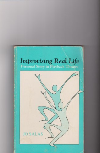 9780840393043: Improvising Real Life: Personal Story in Playback Theatre