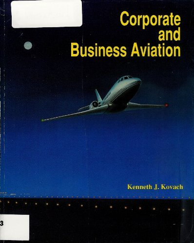 Corporate and Business Aviation: Kenneth J. Kovach