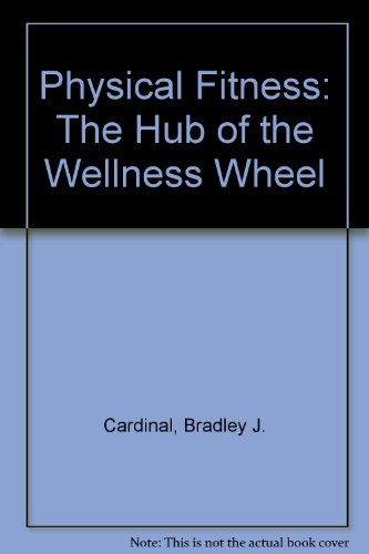 9780840393609: Physical Fitness: The Hub of the Wellness Wheel