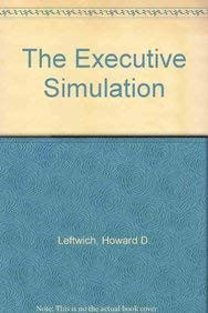The Executive Simulation: HOWARD, LEFTWICH; BERNARD,