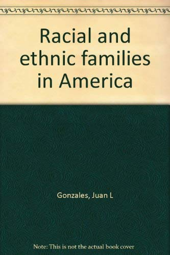 Racial and ethnic families in America: Juan L Gonzales