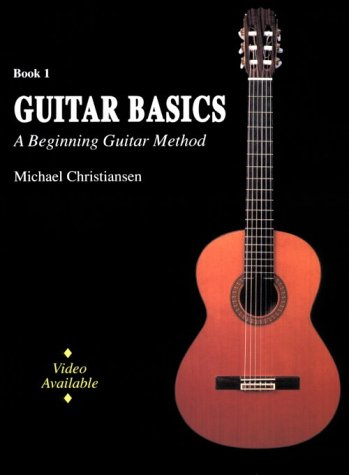 Guitar Basics: A Beginning Guitar Method : Book 1