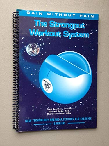 9780840397539: The Strongput Workout System: Gain Without Pain : New Technology Breaks a Century Old Exercise Barrier