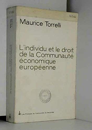 L'Individu et le Droit de la Communaute Economique Europeenne: Maurice Torrelli