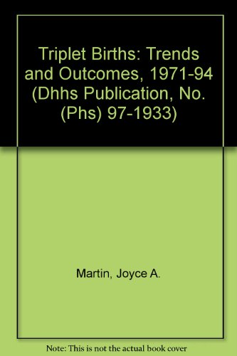 9780840605245: Triplet Births: Trends and Outcomes, 1971-94 (Dhhs Publication, No. (Phs) 97-1933)
