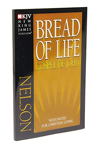 Bread Of Life Gospel Of John With Notes For Christian Living