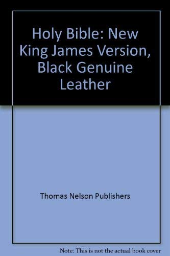 Holy Bible: New King James Version, Black Genuine Leather (9780840700353) by Thomas Nelson Publishers