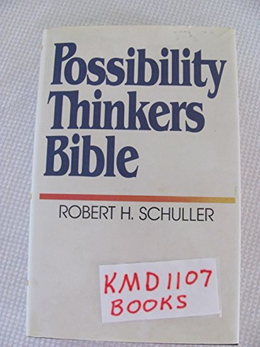 Possibility Thinkers Bible: The New King James: Robert Harold Schuller