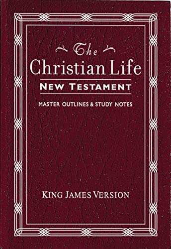 9780840701350: The Christian Life New Testament: King James Version, with Master Outlines & Study Notes
