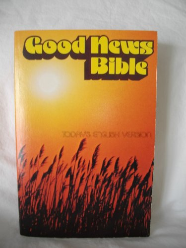 Good News Bible: The Bible in Today's English Version No.360: Not Applicable (Na )