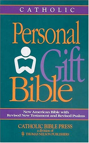 Personal Gift Bible: New American Bible With Revised New Testament and Revised Psalms: Nelson, ...
