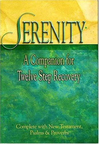 Serenity: A Companion For Twelve Step Recovery: Hemfelt, Robert; Fowler,