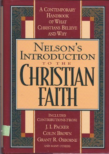 Nelson's Introduction to the Christian Faith: Packer, J.I.; Colin