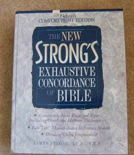 9780840720726: The New Strong's Exhaustive Concordance Of The Bible Comfort Print Edition
