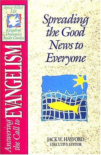 9780840720962: Answering the Call to Evangelism: Spreading the Good News to Everyone : Spirit-Filled Life Kingdom Dynamics Study Guides