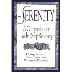 9780840721846: Serenity: A Companion for Twelve Step Recovery Complete With New Testament Psalms and Proverbs