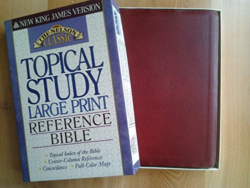 9780840726513: The Nelson Classics Topical Study Large Print Reference Bible: New King James Version/Burgundy Indexed/1645 Gbi