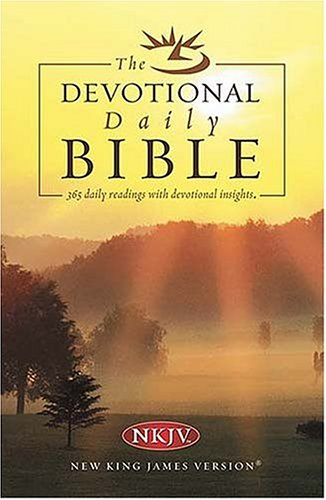 9780840727916: The Daily Devotional Bible: New King James Version With Daily Devotions, Containing the Complete Bible Arranged for Reading and Devotion in One Year