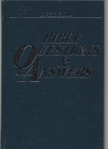 9780840728791: Over 6,000 Bible Questions & Answers With Illustrations, Lists, and Maps