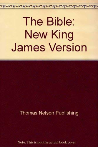 The Bible: New King James Version by