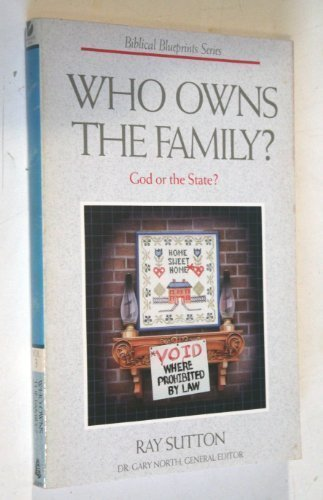 9780840730978: Who Owns the Family? (Biblical Blueprint Ser.)