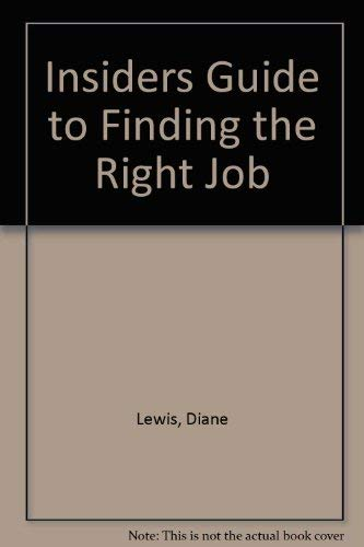 Insiders Guide to Finding the Right Job