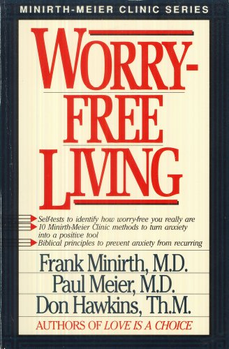 Worry-Free Living (9780840731937) by Frank Minirth; Paul Meier; Don Hawkins