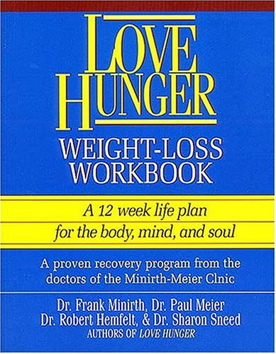 9780840732200: Love Hunger Weight-Loss Workbook ~ A 12 week life plan for the body, mind, and soul