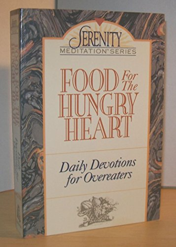 Food for the Hungry Heart: Daily Devotions for Overeaters (Serenity Meditation Series): McClure, ...