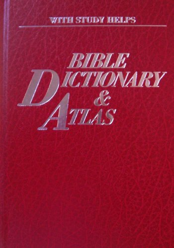 9780840732309: The Practical Bible Dictionary & Atlas, Four Books in One, Complete & Unabridged